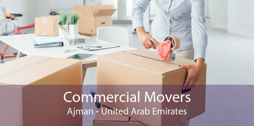 Commercial Movers Ajman - United Arab Emirates