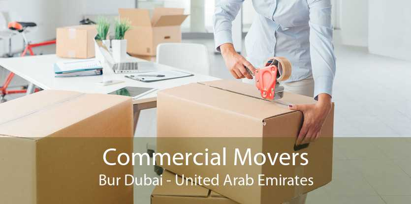 Commercial Movers Bur Dubai - United Arab Emirates