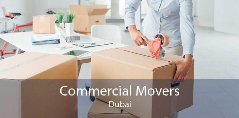Commercial Movers Dubai
