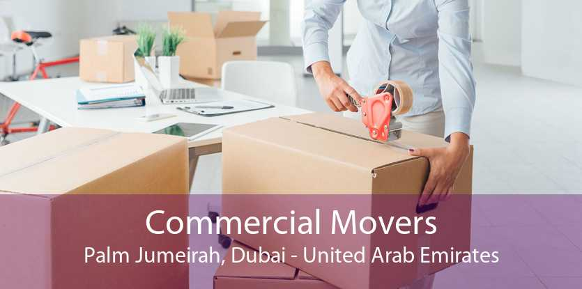 Commercial Movers Palm Jumeirah, Dubai - United Arab Emirates