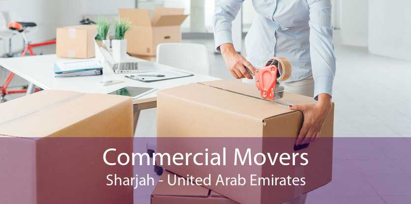 Commercial Movers Sharjah - United Arab Emirates