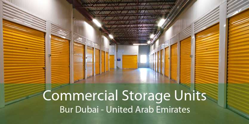 Commercial Storage Units Bur Dubai - United Arab Emirates