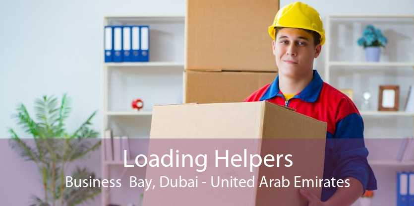 Loading Helpers Business  Bay, Dubai - United Arab Emirates
