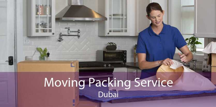 Moving Packing Service Dubai