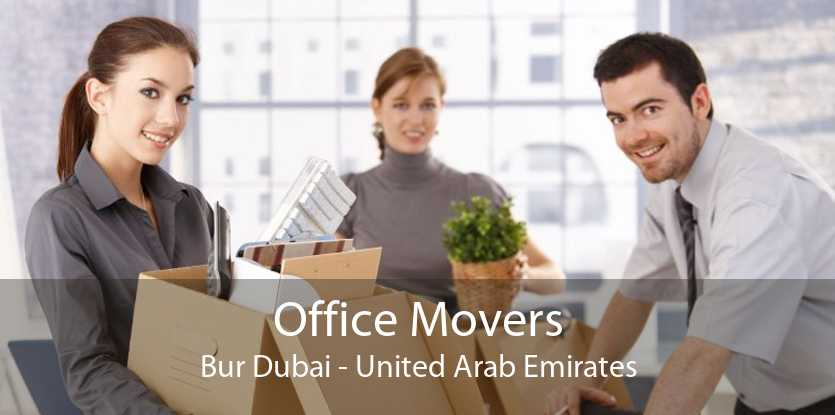 Office Movers Bur Dubai - United Arab Emirates